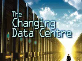 The Changing Data Centre